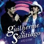 REVIEW – Guilherme & Santiago – Até o fim