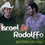 """""""Na terra do piqui"""" – Israel & Rodolffo lançam disco de modões inéditos. Ouça e baixe em primeira mão."""