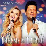 REVIEW – Thaeme & Thiago – Perto de Mim