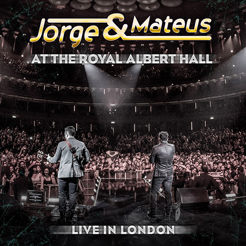 REVIEW – Jorge & Mateus – At The Royal Albert Hall – Live in London