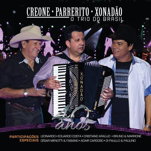 REVIEW – Creone, Parrerito e Xonadão – O Trio do Brasil – 40 Anos