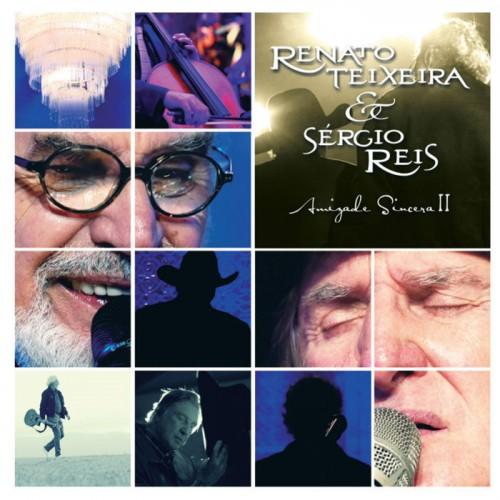 REVIEW: Renato Teixeira e Sérgio Reis – Amizade Sincera II