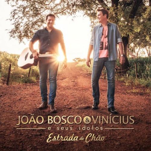 REVIEW: João Bosco & Vinícius e seus ídolos – Estrada de Chão