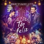 REVIEW: Marcos & Belutti – Acústico Tão Feliz