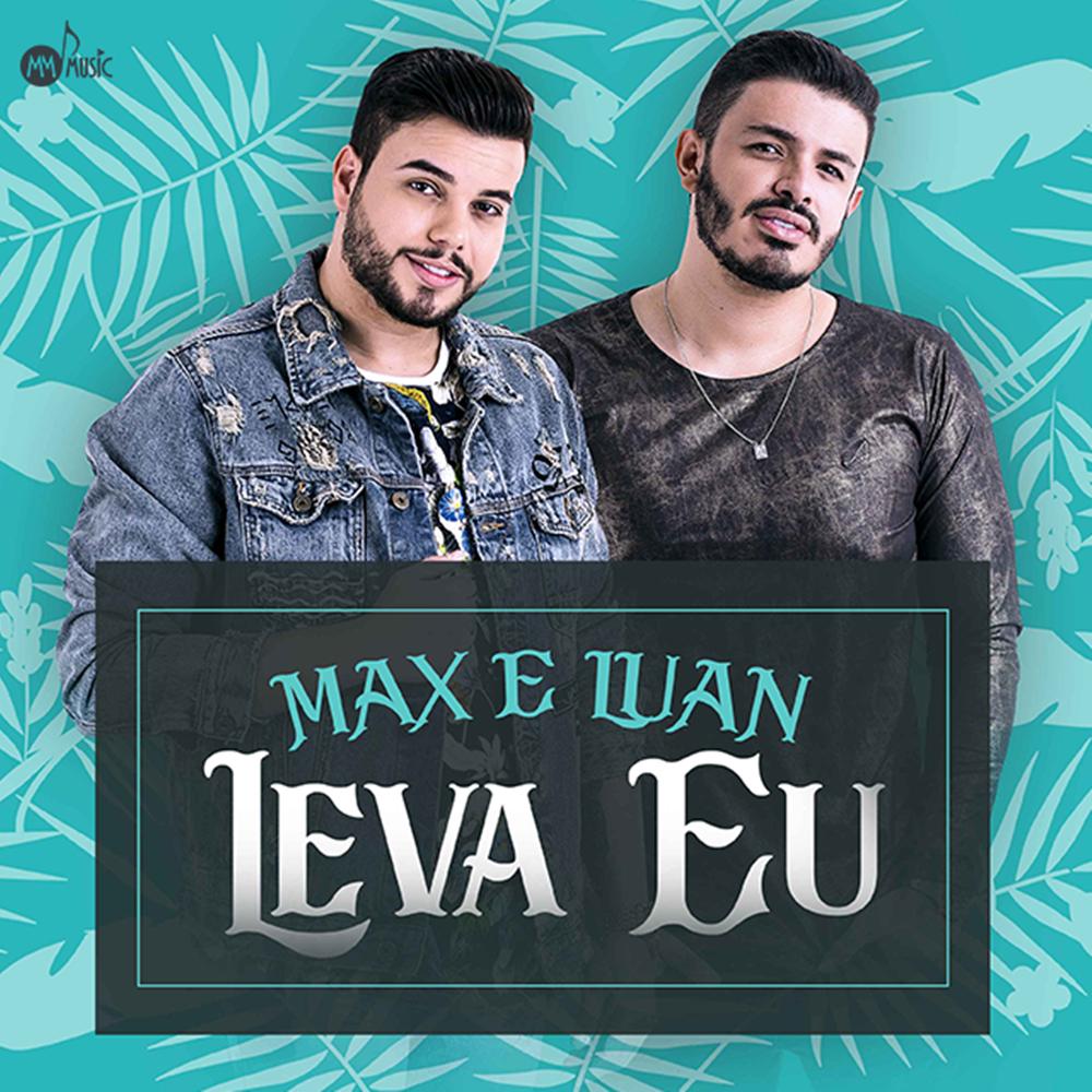 """""""Leva Eu"""": Max & Luan lançam moda nova"""
