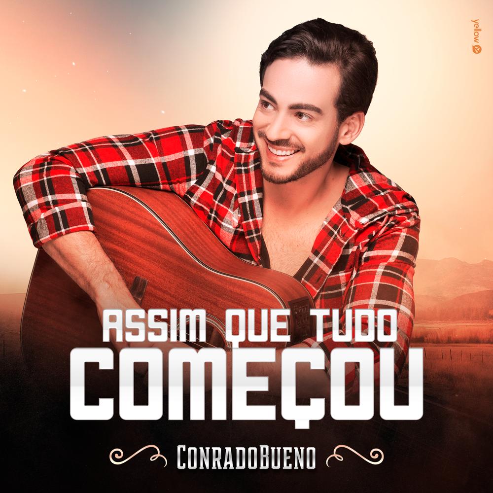 """Conrado Bueno lança o clipe da primeira música de trabalho do seu projeto SOLO  """" ASSIM QUE TUDO COMEÇOU"""""""