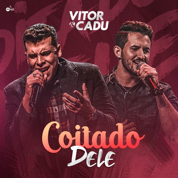 """Vitor e Cadu lançam """"Coitado Dele"""""""