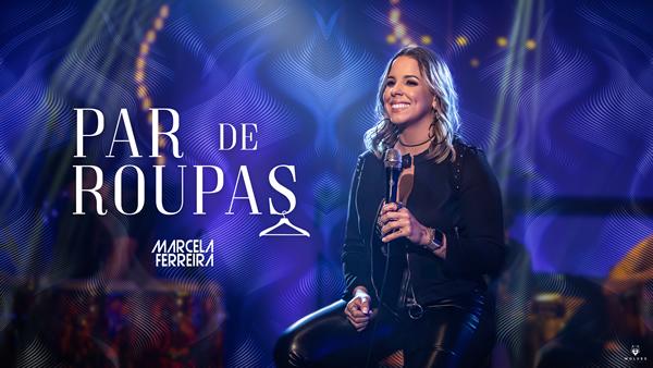 'Par de Roupas' a nova música da cantora Marcela Ferreira