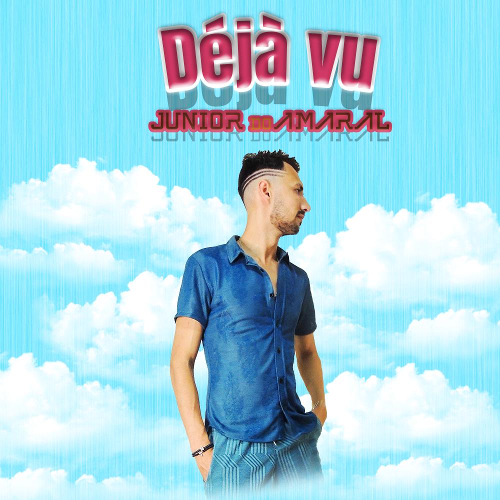 """""""Déjà Vu"""", o novo hit de Junior do Amaral"""