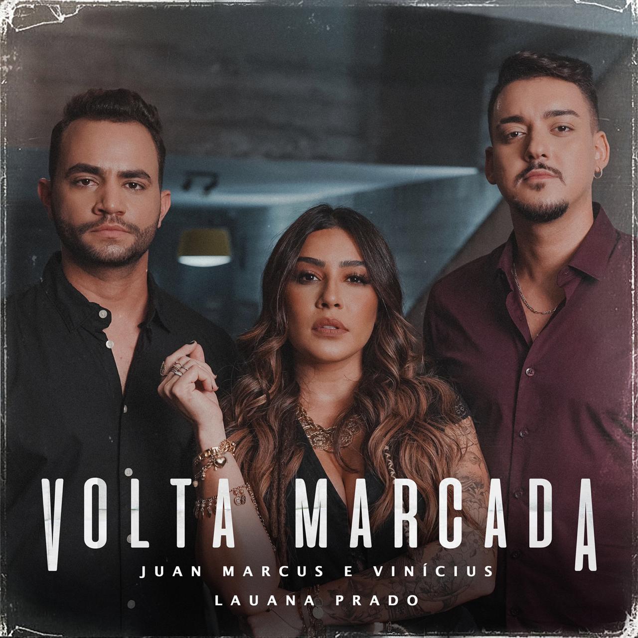 """Juan Marcus & Vinícius dividem os vocais com Lauana Prado em """"Volta Marcada"""""""