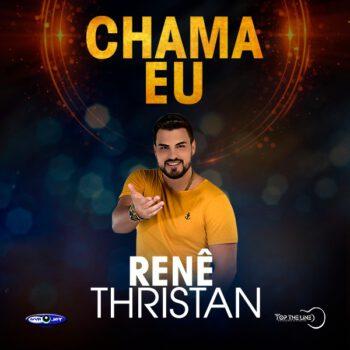 "Renê Thristan lança ""Chama Eu"""