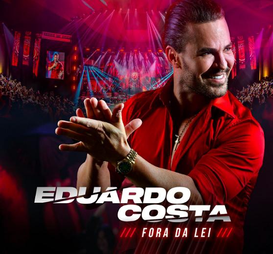 """Eduardo Costa comemora o sucesso do primeiro EP do projeto """"Fora da Lei"""""""